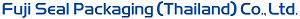 Fuji Seal Packaging (Thailand) Co., Ltd.
